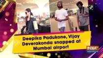 Deepika Padukone, Vijay Deverakonda snapped at Mumbai airport