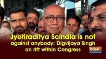 Jyotiraditya Scindia is not against anybody: Digvijaya Singh on rift within Congress