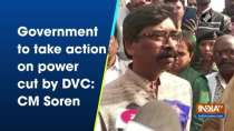 Government to take action on power cut by DVC: CM Soren