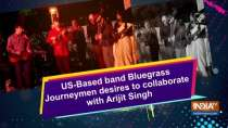 US-Based band Bluegrass Journeymen desires to collaborate with Arijit Singh