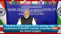 PM Modi thanks Nepal PM for joining video conference of SAARC member countries after his recent surgery