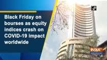 Black Friday on bourses as equity indices crash on COVID-19 impact worldwide
