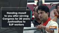Handing myself to you after serving Congress for 20 years: Jyotiraditya to BJP workers