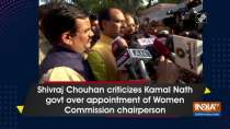 Shivraj Chouhan criticizes Kamal Nath govt over appointment of Women Commission chairperson