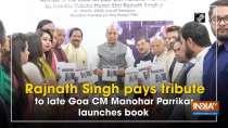 Rajnath Singh pays tribute to late Goa CM Manohar Parrikar, launches book