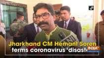Jharkhand CM Hemant Soren terms coronavirus