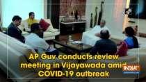 AP Guv conducts review meeting in Vijayawada amid COVID-19 outbreak