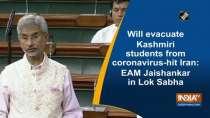 Will evacuate Kashmiri students from coronavirus-hit Iran: EAM Jaishankar in Lok Sabha