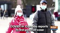 COVID-19: Canada reports its first positive case