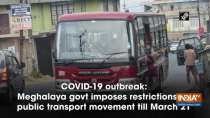 COVID-19: Meghalaya govt imposes restrictions on public transport movement till March 21