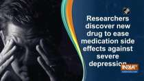Researchers discover new drug to ease medication side effects against severe depression