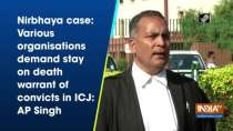 Nirbhaya case: Various organisations demand stay on death warrant of convicts in ICJ: AP Singh