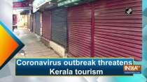 Coronavirus outbreak threatens Kerala tourism