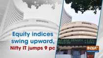 Equity indices swing upward, Nifty IT jumps 9 pc