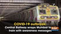 COVID-19 outbreak: Central Railway wraps Mumbai local train with awareness messages