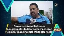 Former cricketer Rajkumar congratulates Indian women
