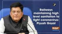 Railways maintaining high level sanitation to fight coronavirus: Piyush Goyal