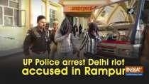 UP Police arrest Delhi riot accused in Rampur