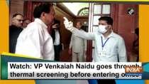Watch: VP Venkaiah Naidu goes through thermal screening before entering office