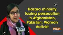 Hazara minority facing persecution in Afghanistan, Pakistan: Woman Activist