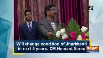 Will change condition of Jharkhand in next 5 years: CM Hemant Soren