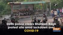 Delhi police clears Shaheen Bagh protest site amid lockdown over COVID-19