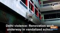 Delhi violence: Renovation work underway in vandalized school