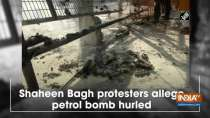 Shaheen Bagh protesters allege petrol bomb hurled