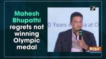 Mahesh Bhupathi regrets not winning Olympic medal