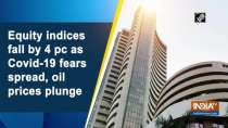Equity indices fall by 4 pc as Covid-19 fears spread, oil prices plunge