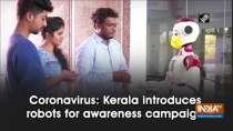 Coronavirus: Kerala introduces robots for awareness campaign