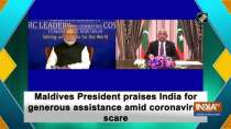 Maldives President praises India for generous assistance amid coronavirus scare