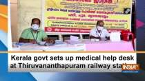 Kerala govt sets up medical help desk at Thiruvananthapuram railway station