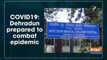Coronavirus: Dehradun prepared to combat epidemic