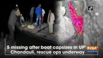5 missing after boat capsizes in UP