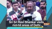 Sri Sri Ravi Shankar visits riot-hit areas of Delhi