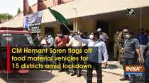 CM Hemant Soren flags off food material vehicles for 15 districts amid lockdown