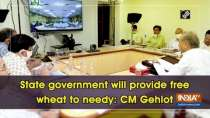 State government will provide free wheat to needy: CM Gehlot