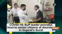 COVID-19: BJP leader provides food to senior citizens at doorstep in Gujarat