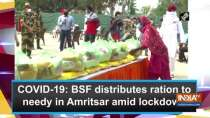 COVID-19: BSF distributes ration to needy in Amritsar amid lockdown