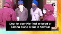 Door-to-door Pilot Test initiated at corona prone areas in Amritsar