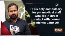 PPEs only compulsory for paramedical staff who are in direct contact with corona patients: Latur DM