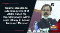 Cabinet decides to extend movement of ASTC buses for stranded people within state till May 2: Assam Transport Minister