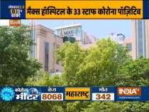 Delhi: 33 health workers at Max Hospital Patparganj test COVID-19 positive