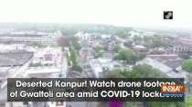 Deserted Kanpur! Watch drone footage of Gwaltoli area amid COVID-19 lockdown