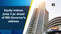 Equity indices jump 3 pc ahead of RBI Governor