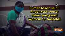 Humanitarian spirit! Anganwadi worker takes pregnant woman to hospital