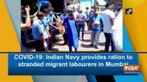 COVID-19: Indian Navy provides ration to stranded migrant labourers in Mumbai