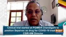 Clinical trial started at PGIMER Chandigarh to position Sepsivac as drug for COVID-19 treatment: CSIR-IIIM Director