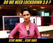 Coronavirus Crisis: Do we need Lockdown 3.0? Watch Meenakshi Joshi